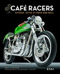 CAFE RACERS, vitesse style et rock and roll