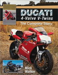 DUCATI 4 valve V twins the complete story