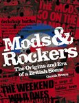 Mods & Rockers The Origins and Era of a British Scene
