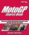 MotoGP Source Book: Sixty years of World Championship motorcycle racing The riders, the races, the records