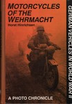Motorcycles of the Wehrmacht A Photo Chronicle