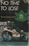 No time to lose The fast moving world of Bill IVY
