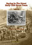 Racing in the street early cafe racer years 1960-63