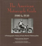The American Motorcycle Girls 1900 to 1950