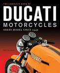 The complete book of DUCATI motorcycles every model since 1946