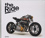 The Ride: New Custom Motorcycles and Their Builders 2nd