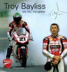 Troy BAYLISS: My life my career