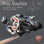 Troy BAYLISS: La mia vita, la mia carriera